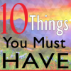 10 Things You Must Have….